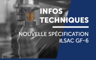 Infos technique : Nouvelle spécification ILSAC GF-6